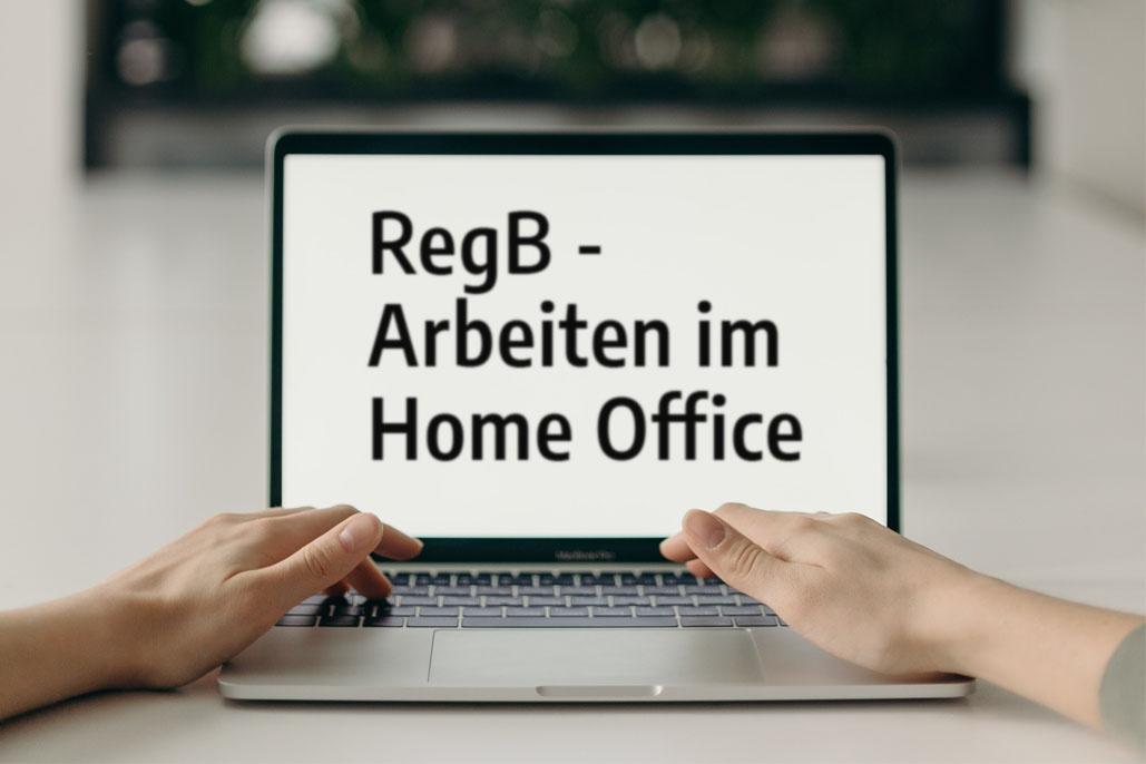 RegB Arbeiten im Home Office